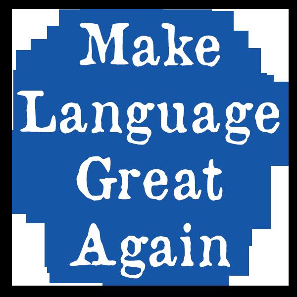 Make Language Great Again with Tessa Lena